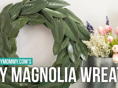 How to Make a DIY Magnolia Wreath | The DIY Mommy
