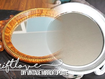 Refinish an Ugly Old Mirror into a Fabulous Modern One! | DIY Tutorial | Thrift Love