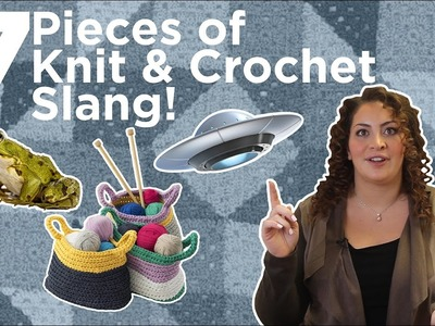 7 Knit & Crochet Terms the Experts Use!