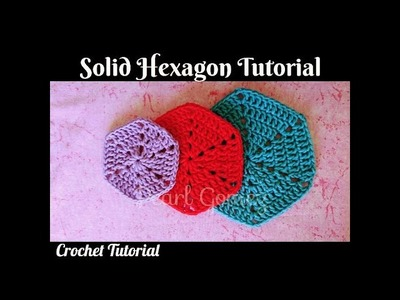Crochet Made Easy - How to make a Solid Hexagon (Tutorial) ♥ Pearl Gomez ♥