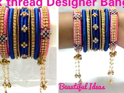 DIY.How to Make Silk thread Designer Party Wear Bangles at Home. Wedding Collection Designer Bangle