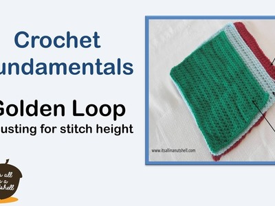 Golden Loop - How to adjust for stitch height - Crochet Fundamentals #36