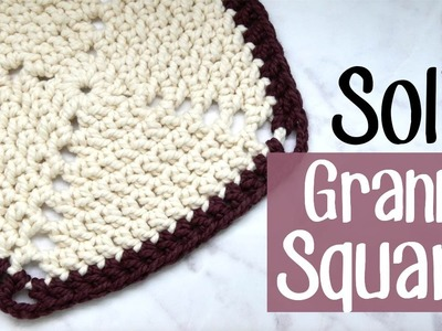 How to Crochet a Solid Granny Square - easy!
