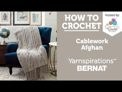 How to Crochet an Afghan: Cablework Afghan