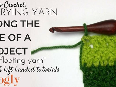 How to Crochet: Carrying Yarn Along the Side of a Project (Right Handed)
