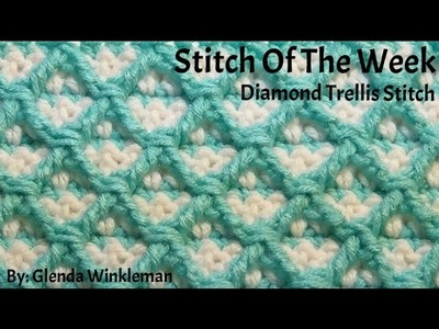 How To Crochet - Diamond Trellis - Stitch Pattern (Stitch Of The Week) Free Instructions!