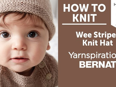 How to Knit Hat:Wee Stripes Knit Hat