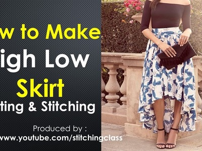 How to Make High Low Skirt || High Low Skirt Cutting and Stitching || Drafting |