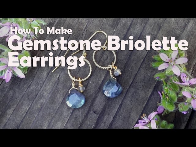 How To Make Jewelry: How To Make Gemstone Briolette Earrings