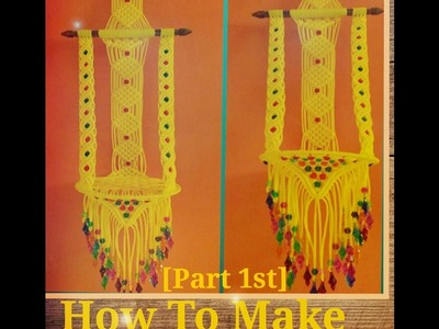 How To Make || Macrame Hanging || Jhula [part 1st]