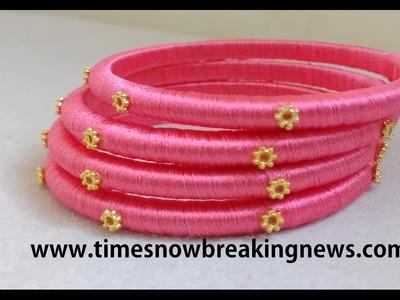 How to make silk thread bangles at home,silk thread bangles for beginners,indian silk thread bangles