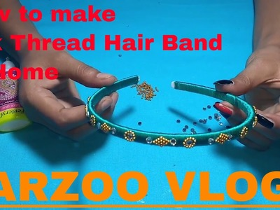 How to make Silk Thread Hair Band at Home | Kids | Easy | DIY Tutorial | Arzoo Vlogs
