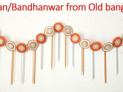 How to make TORAN.BANDHANWAR. DOOR HANGING from OLD BANGLES || BEST OUT OF WASTE