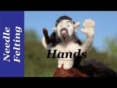 How To Needle Felt Hands