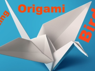 Origami bird - Paper Bird Origami Flapping Bird - How to make a Paper bird? Easy steps