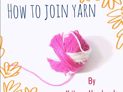 Tutorial #12 - How to Join Yarn | Making a magic ball | Magic Knot