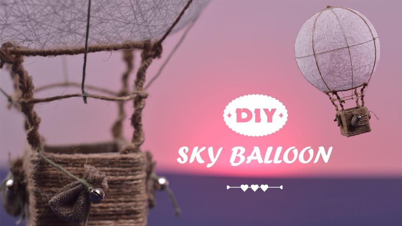 DIY Sky Balloon   How to make Hot Air Balloon Sky
