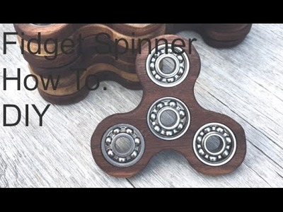 How to: A Wooden Fidget Spinner