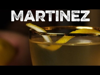How to Drink: Martinez