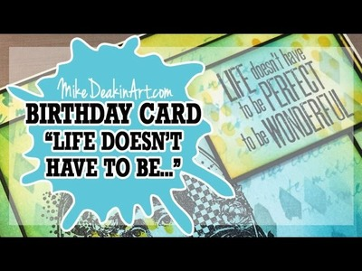 How to: Inked  & Stamped Birthday Card