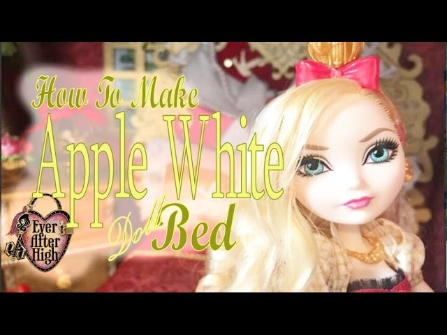 How to make a Bed for your Apple White Doll - Ever After High