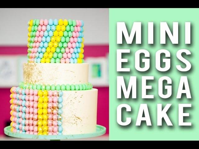 How To Make a MINI EGGS MEGA CAKE! Tiered Chocolate Cakes Filled With Cadbury Mini Eggs!
