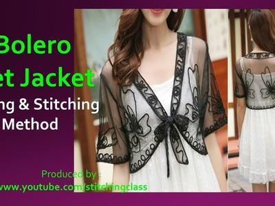 How to Make Bolero Net Jacket || Bolero Net Jacket Cutting and Stitching ||