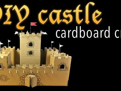 How to make cardboard castle for playing and history education DIY