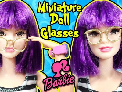 How To Make Doll Glasses - DIY Easy Barbie Miniatures - Making Kids Toys