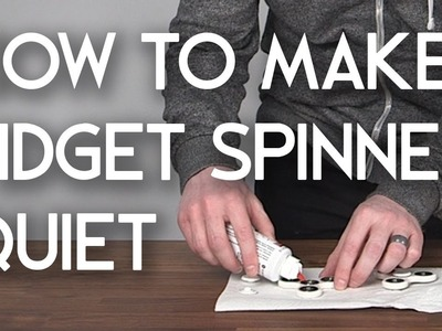 How To Make Fidget Spinner Quiet - Hand Spinner Fidget Toy EDC Fidgety Oil Bearing