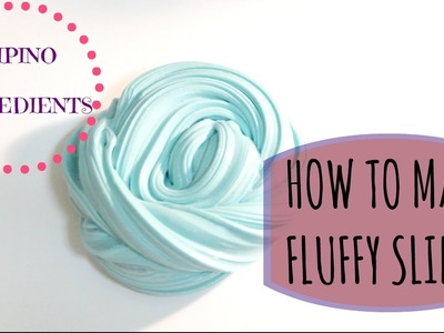 How to make FLUFFY slime With Filipino Ingredients
