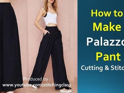 How to Make Palazzo Pant || Palazzo Pant Cutting and Stitching ||