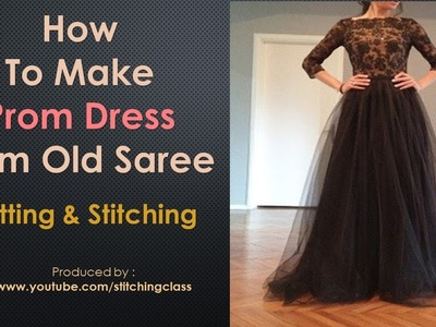 How To Make Prom Dress From Old Saree || Prom Dress Cutting and Stitching ||