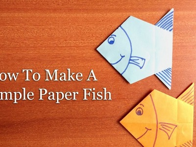 How to Make Simple Paper Fish with Easy Setps