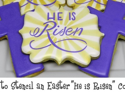 """How to Stencil an Easter """"He is Risen"""" Cookie"""