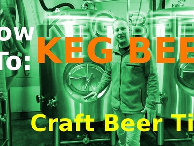 KEG BEER!! How To: Microbrewery