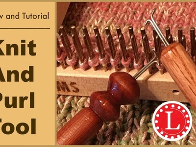 Knit and Purl Tool for Knitting Loom Patterns