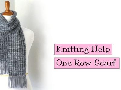 Knitting Help - One Row Scarf
