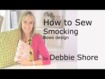 Smocking, how to create the Bows design, by Debbie Shore