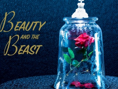 DIY Enchanted Rose from Beauty and The Beast  | Liliana Alves