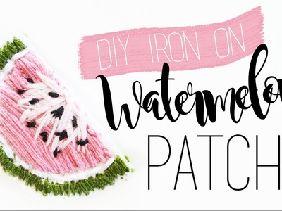 DIY Iron On WATERMELON Patch. Easy Embroidery. Veronica Marie