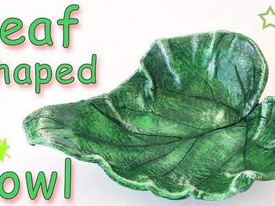DIY Leaf Shaped Bowl - Ana | DIY Crafts