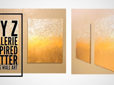 DIY| Z Gallerie Inspired Glitter Wall Canvas Art