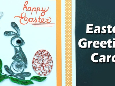 Easter Cards: How to Make Quilling Easter Greeting Card Step by Step
