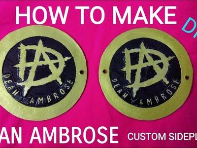How To Make Dean Ambrose Custom Sideplates