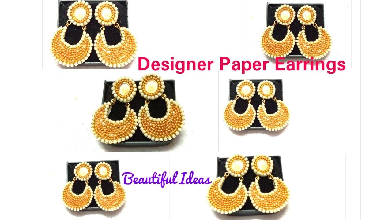 How To Make Designer Paper Earrings At Home Designer Party Wear Earrings Made Out Of Paper At Home