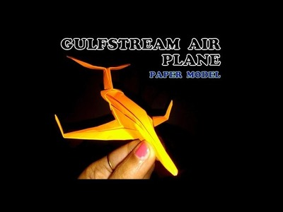 How to make gulfstream paper air plane model- awesome looking and advance design.