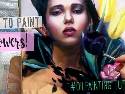 How to paint flowers   OIL PAINTING TUTORIAL