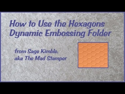 How to Use the Hexagons Dynamic Embossing Folder