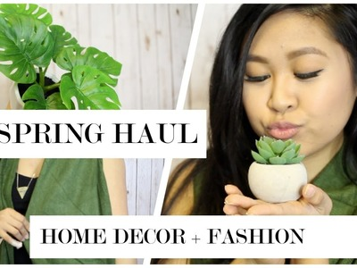 Spring Home Decor Haul! + DIY and Fashion Favorites